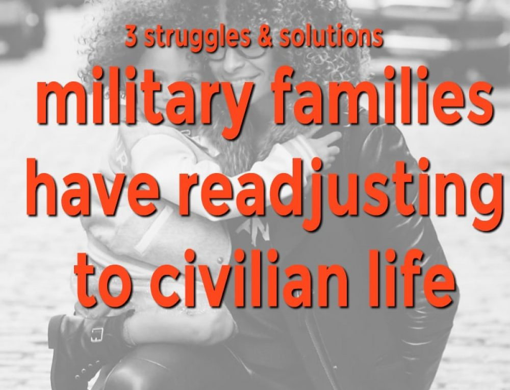 3 struggles military families have readjusting to civilian life