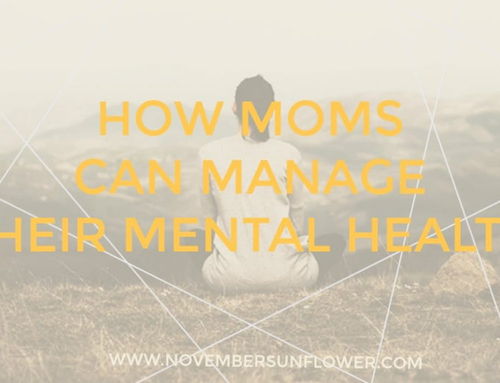 How Moms Can Manage Their Mental Health