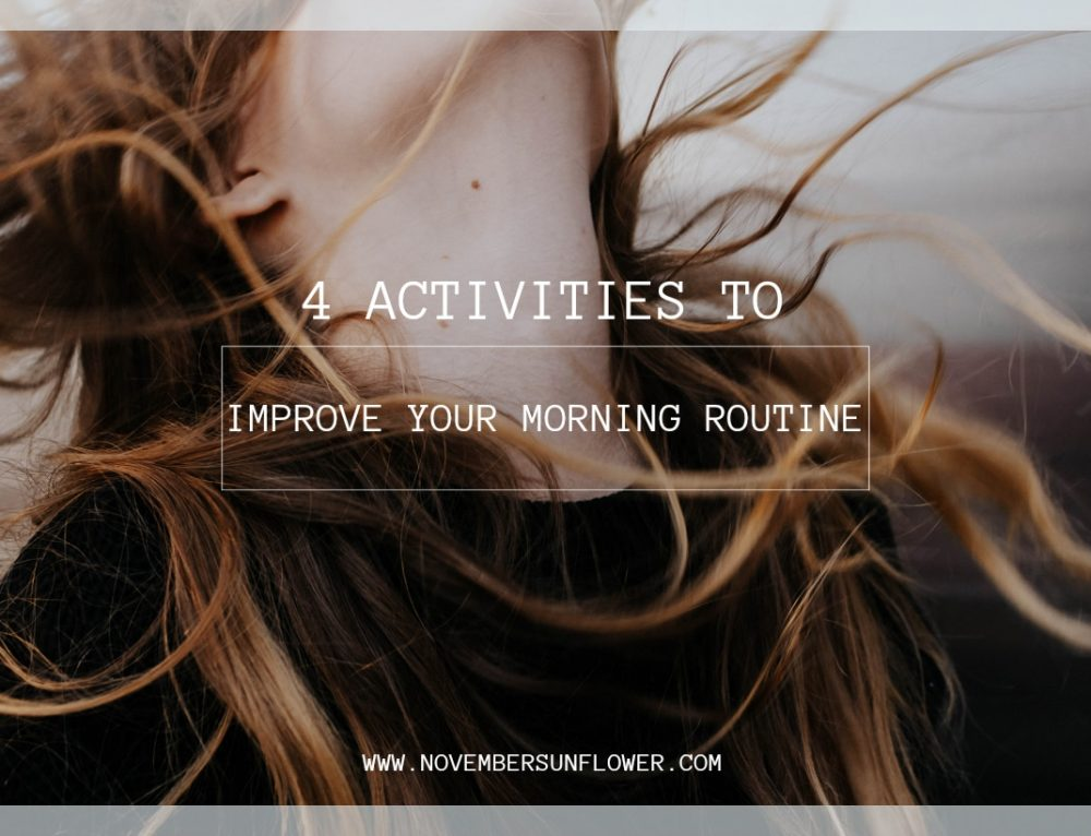 Feel Your Best: 4 Activities to Include in Your Morning Routine