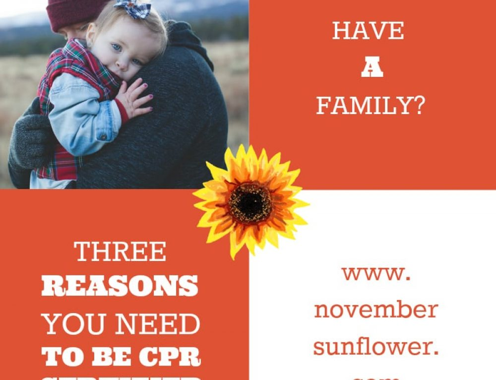 Have a family? 3 Reasons You Need to be CPR Certified