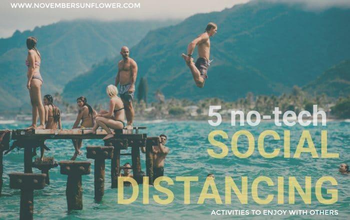 5 no-tech social distancing activities