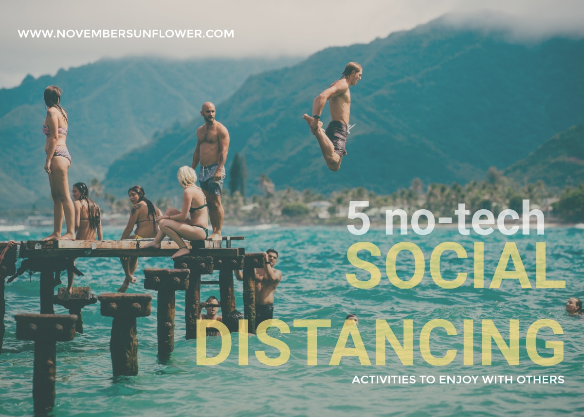 5 no-tech social distancing activities