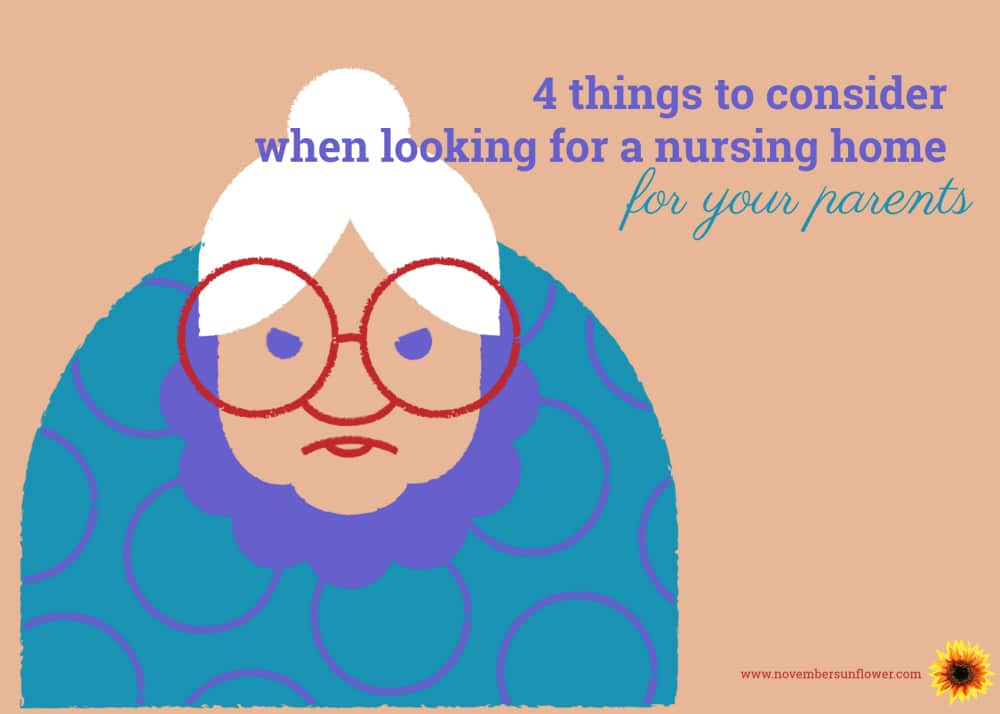 4 things to consider when looking for a nursing home for your parents