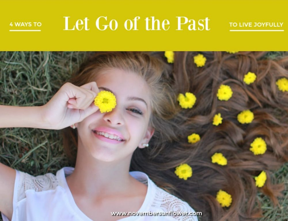 Peace in the Present: 4 Ways to Let go of the Past to Live Joyfully