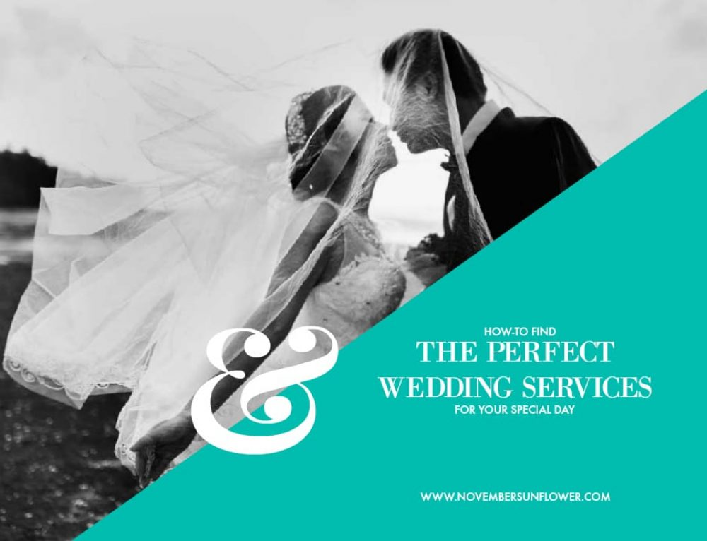 How to Find the Perfect Wedding Services for Your Special Day