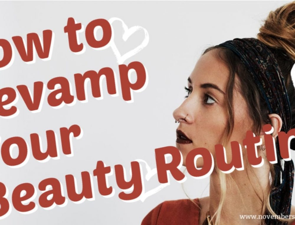 How To Revamp Your Beauty Routine For The New Year
