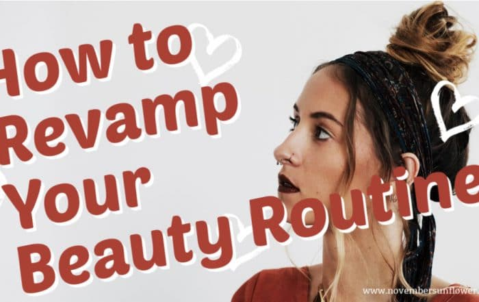 how to revamp your beauty routine