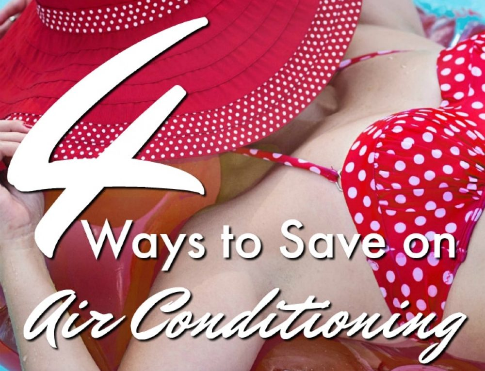 4 Ways to Save on Air Conditioning in the Summer