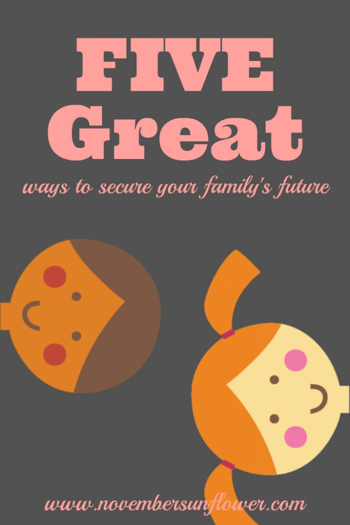 5 great ways to secure your family's future