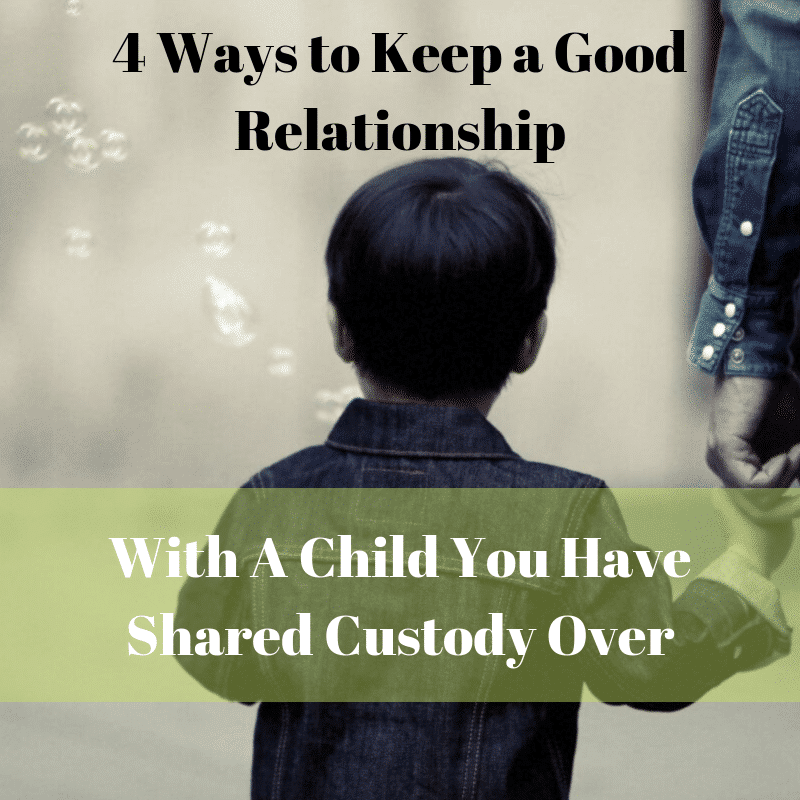 4 ways to keep a good relationship with shared custody arrangement