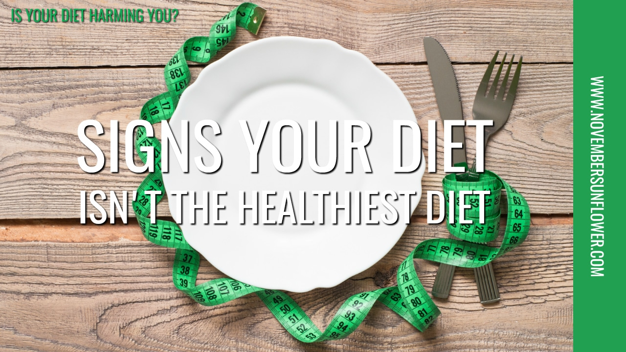signs your diet isn't the healthiest diet