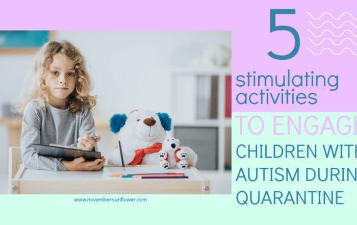 5 stimulating activities to engage children with autism during quarantine