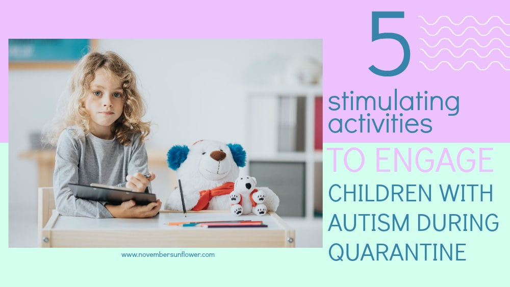 5 stimulating activities to engage children with autism during quarantine
