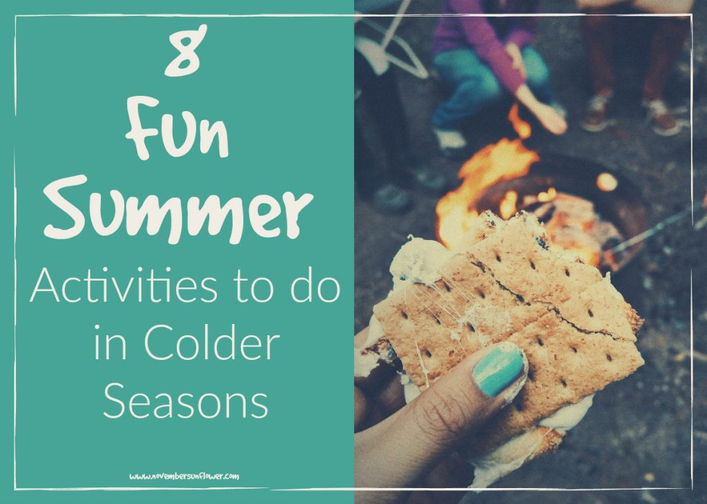 8 fun summer activities to do in colder seasons