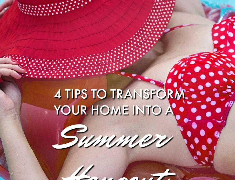 4 tips for making your home a Hangout Spot this Summer