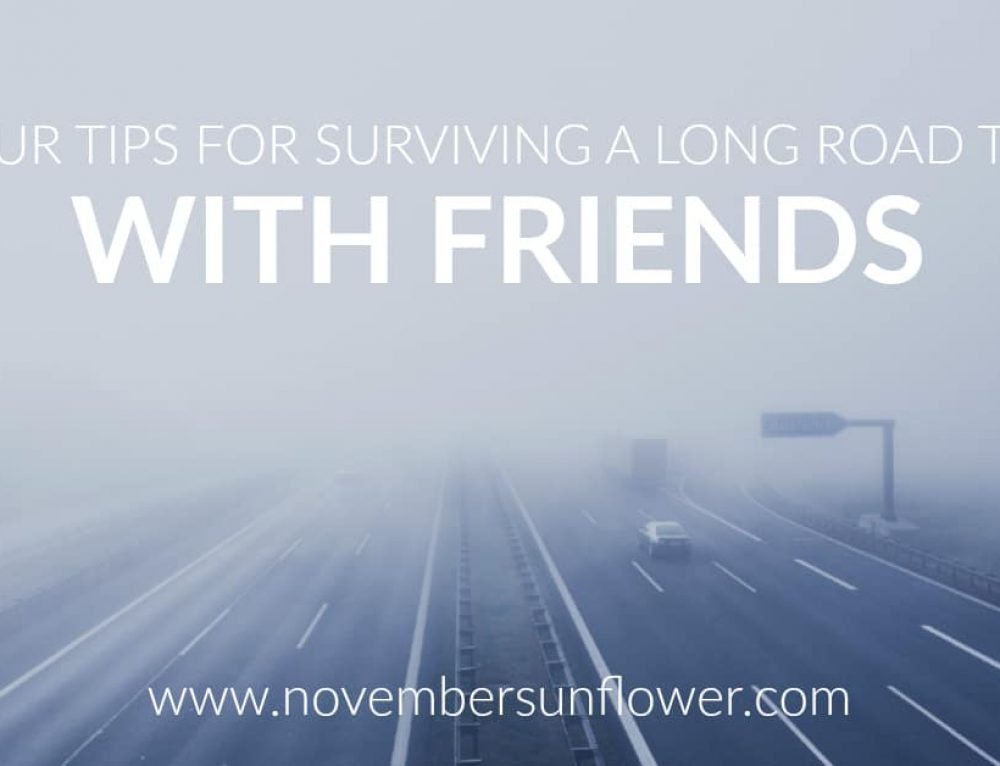 4 Tips for Surviving a Long Road Trip with Your Friends