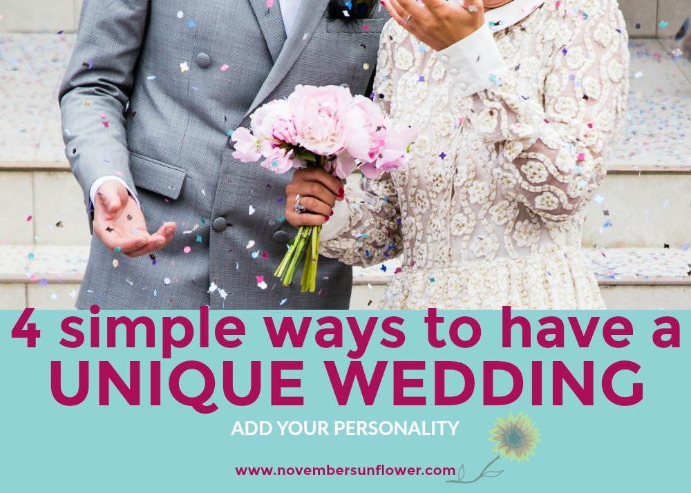 4 simple ways to have a unique wedding